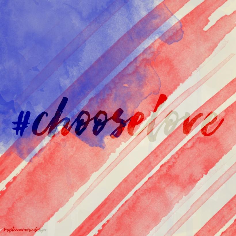 #chooselove on american flag